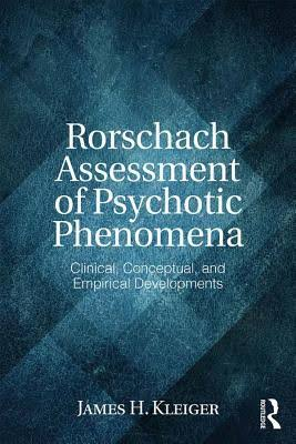 Rorschach Assessment of Psychotic Phenomena, By James H. Kleiger